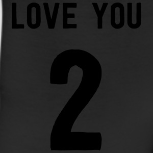 Love you 2 T-Shirts - Leggings