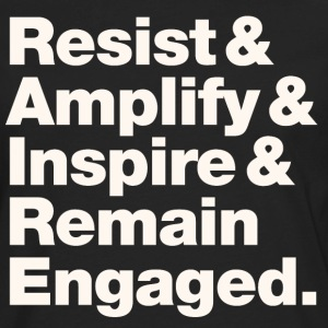 Resist & Amplify & Inspire & Remain Engaged 2 - Men's Premium Long Sleeve T-Shirt