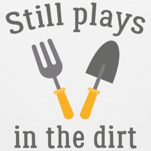 Still Plays In The Dirt - Men's Premium Tank