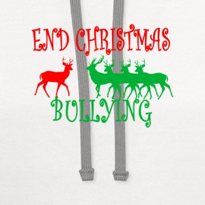 end_christmas_bullying_ - Contrast Hoodie