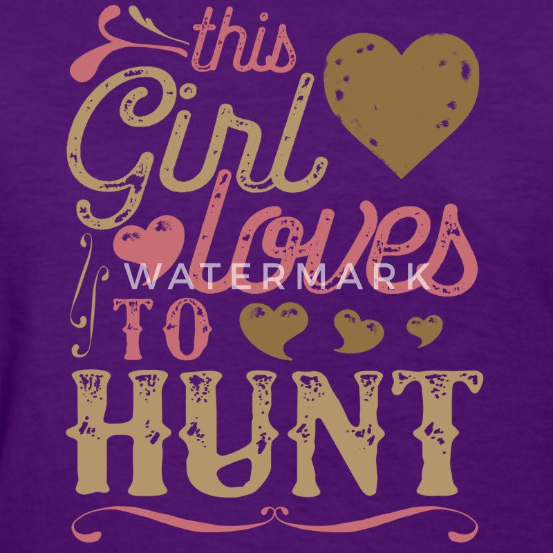 This Girl Loves To Hunt - Hunting T-Shirts - Women's T-Shirt