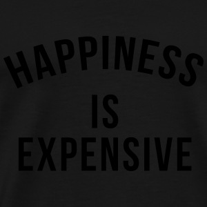 Happiness is expensive Long Sleeve Shirts - Men's Premium T-Shirt