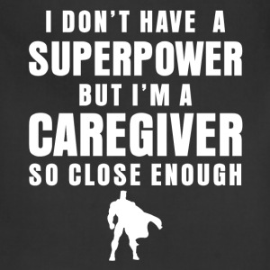 Caregiver - I don't have a superpower, but I'm a C - Adjustable Apron