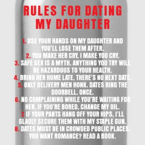 Dating - Rules For Dating My Daughter - Water Bottle