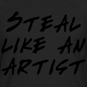 Steal like an artist T-Shirts - Men's Premium Long Sleeve T-Shirt