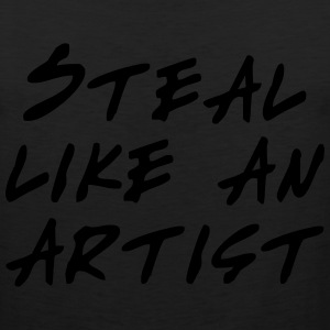 Steal like an artist T-Shirts - Men's Premium Tank