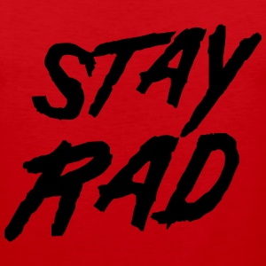Stay rad T-Shirts - Men's Premium Tank
