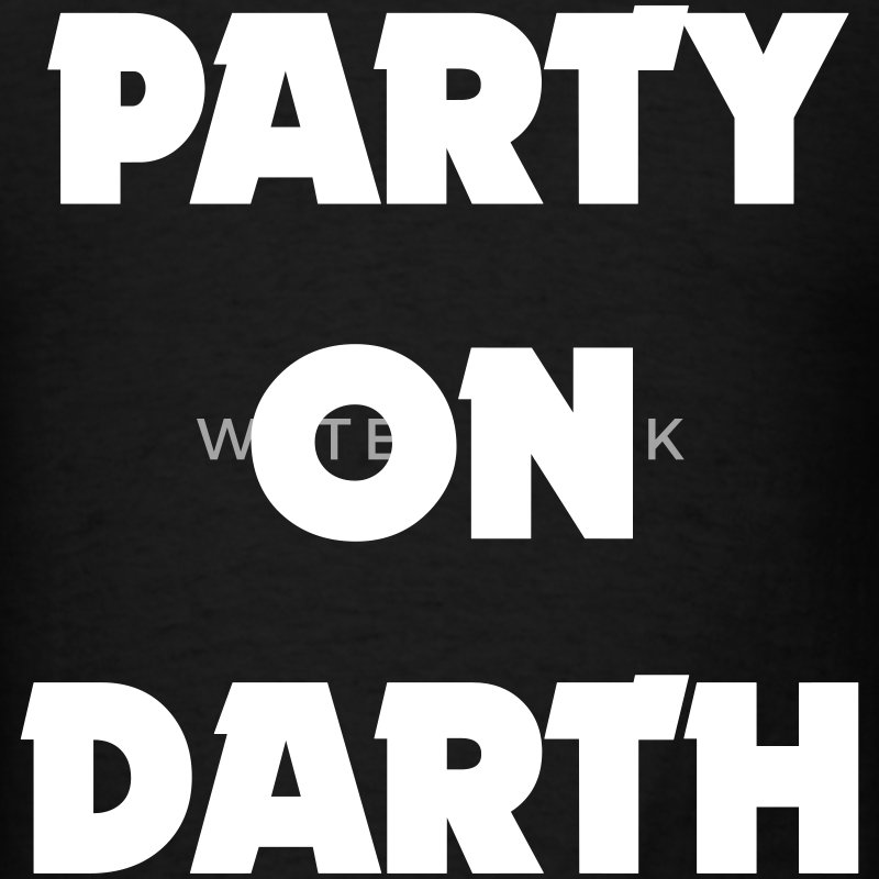 PARTY ON DARTH T-Shirts - Men's T-Shirt