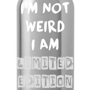 Funny Quote - NOT WEIRD BUT LIMITED ! - Water Bottle