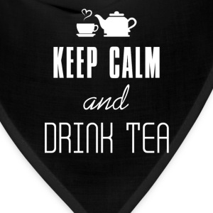 Keep Calm - Keep Calm and drink tea - Bandana