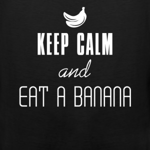Keep Calm - Keep Calm and Eat a Banana - Men's Premium Tank