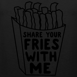 Share your fries with me T-Shirts - Men's Premium Tank
