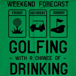 Weekend forecast. Golfing and Drinking T-Shirts - Men's Hoodie