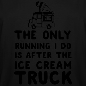 The only running I do is after the ice cream truck T-Shirts - Men's Tall T-Shirt