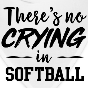 There's no crying in softball T-Shirts - Bandana