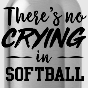 There's no crying in softball T-Shirts - Water Bottle