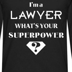 Lawyer - I'm a Lawyer. What's your superpower? - Men's Premium Long Sleeve T-Shirt