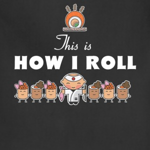 Sushi - This is how I roll - Adjustable Apron