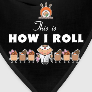 Sushi - This is how I roll - Bandana
