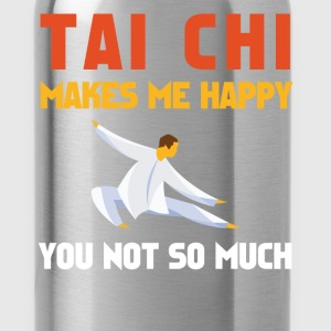 Tai chi - Tai chi makes me happy you not so much - Water Bottle