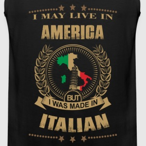I may live in America but I was made in Italy - Men's Premium Tank