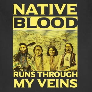 American indian,Native blood runs through my veins - Adjustable Apron