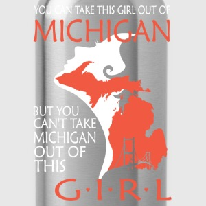 You can't take michigan out of this girl - Water Bottle