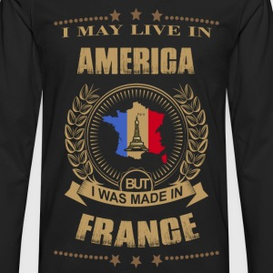 Made in France - Live in American - Men's Premium Long Sleeve T-Shirt