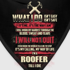 Roofer - It's my calling, my way of life - Bandana