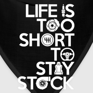Racing - Life is too short to stay stock - Bandana