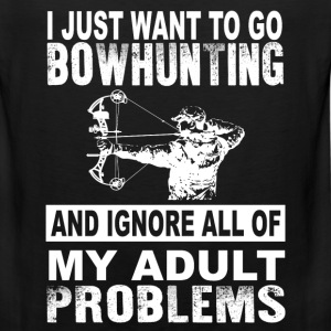 Bowhunting - want to go bowhunting and ignore all - Men's Premium Tank