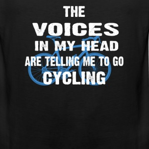 Cycling - Voices in my head are telling me to go - Men's Premium Tank