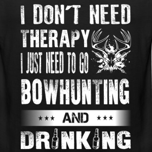 Bowhunting - I just need to go bowhunting t - shir - Men's Premium Tank