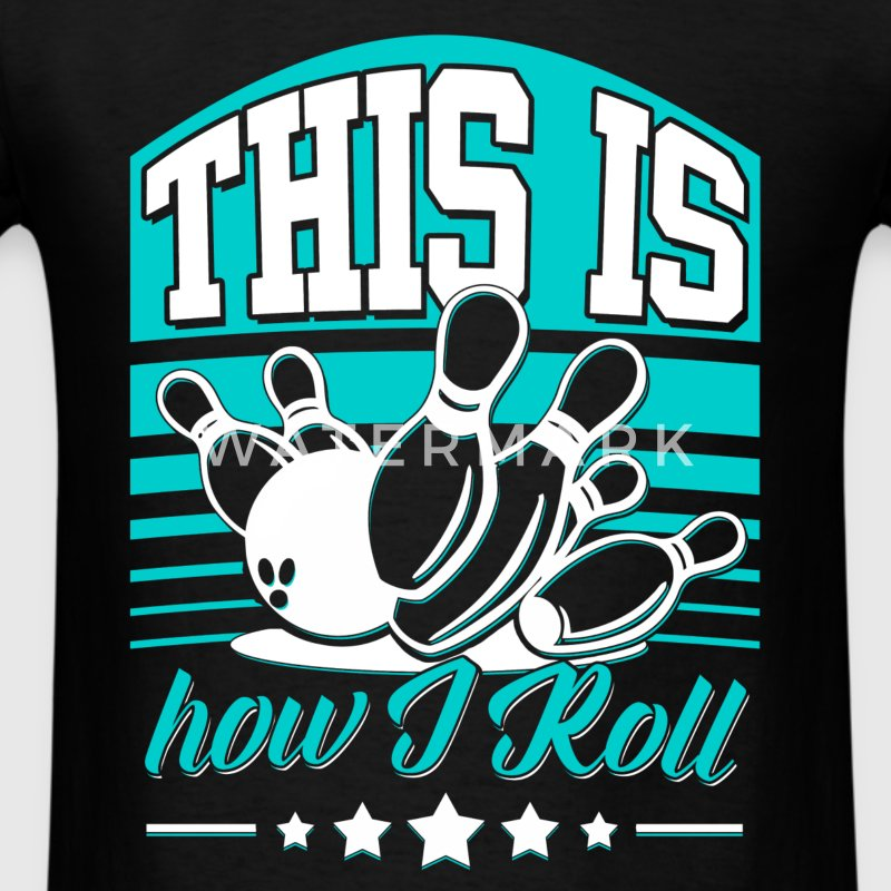 Bowling - This is how I roll - Men's T-Shirt