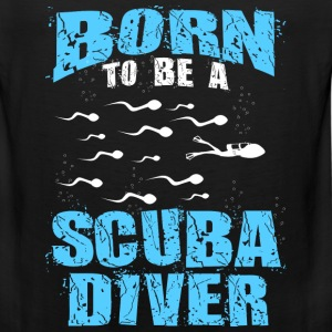Scuba diver - Born to be a Scuba diver t-shirt - Men's Premium Tank