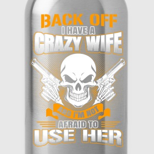 Guns - I have a crazy wife which is gun t-shirt - Water Bottle