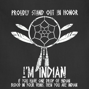 Proudly stand out in honor I'm Indian - native - Adjustable Apron