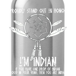 Proudly stand out in honor I'm Indian - native - Water Bottle