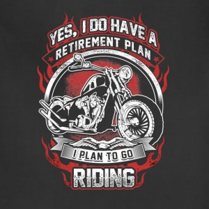 Riding - My retirement plan is to go riding Tshirt - Adjustable Apron