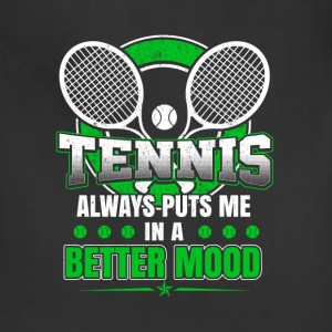 Tennis - Tennis always puts me in a better mood - Adjustable Apron