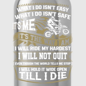 Rider - I will hold it wide open till I die - Water Bottle
