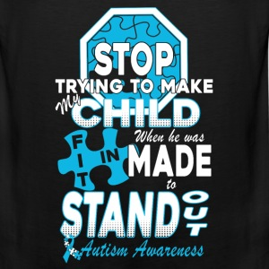 Autism Awareness - Stop trying making my child fit - Men's Premium Tank