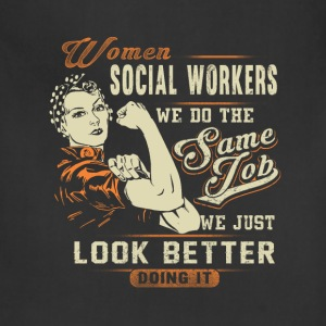 Social workers - We just look better doing it - Adjustable Apron