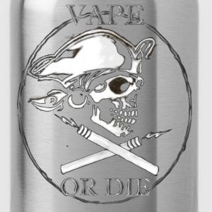 Vape or Die - Water Bottle