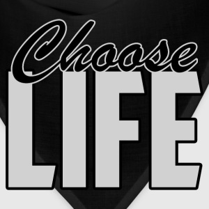 CHOOSE LIFE - Bandana