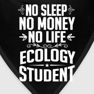 Ecology Student No Sleep Life Money T-shirt T-Shirts - Bandana