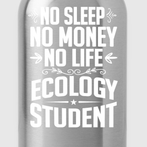 Ecology Student No Sleep Life Money T-shirt T-Shirts - Water Bottle