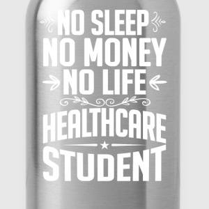 Healthcare Student No Sleep Life Money T-shirt T-Shirts - Water Bottle