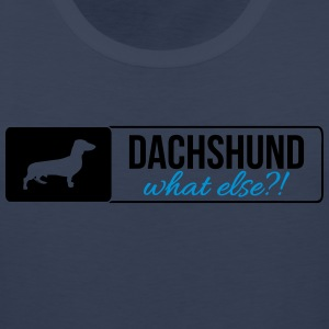 Dachshund what else - Men's Premium Tank