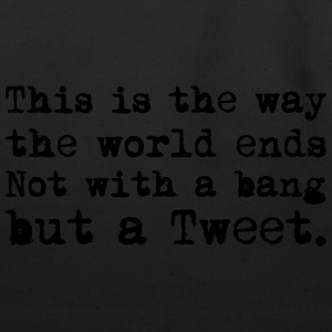 This Is the Way the World Ends T-Shirts - Eco-Friendly Cotton Tote
